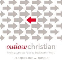 Outlaw Christian - Jacqueline A. Bussie