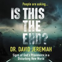 Is This the End? - David Jeremiah