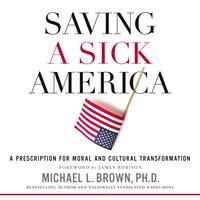 Saving a Sick America - Michael L. Brown