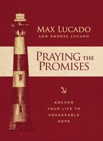 Praying the Promises - Max Lucado, Andrea Lucado