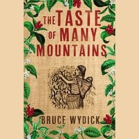 The Taste of Many Mountains - Bruce Wydick