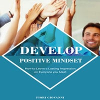 Develop Positive Mindset - Fiori Giovanni
