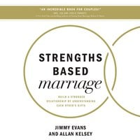 Strengths Based Marriage - Jimmy Evans,Allan Kelsey