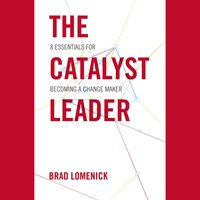 The Catalyst Leader - Brad Lomenick