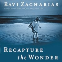 Recapture the Wonder - Ravi Zacharias
