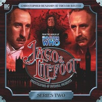 Jago & Litefoot - Series 02 - Justin Richards,Jonathan Morris,Mark Morris,Andy Lane