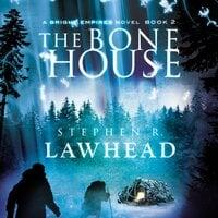 The Bone House - Stephen Lawhead