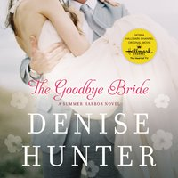 The Goodbye Bride - Denise Hunter