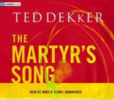 The Martyr's Song - Ted Dekker