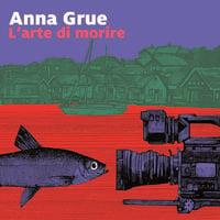L'arte di morire - Anna Grue