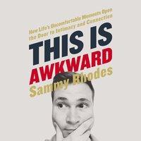 This Is Awkward - Sammy Rhodes