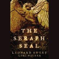 The Seraph Seal - Leonard Sweet, Lori Wagner