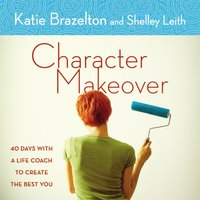 Character Makeover - Katherine Brazelton, Shelley Leith