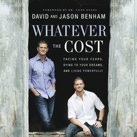 Whatever the Cost - David Benham, Jason Benham