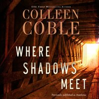 Where Shadows Meet - Colleen Coble