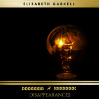 Disappearances - Elizabeth Gaskell