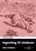 Ingenting til vinderen - Ernest Hemingway