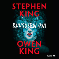 Ruususen uni - Stephen King, Owen King