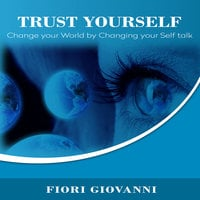 Trust Yourself - Fiori Giovanni