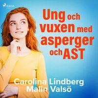 Ung och vuxen med asperger och AST - Carolina Lindberg, Malin Valsö
