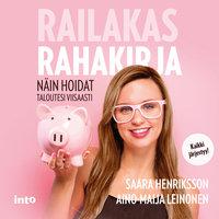 Railakas rahakirja - Saara Henriksson, Aino-Maija Leinonen