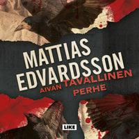 Aivan tavallinen perhe - Mattias Edvardsson