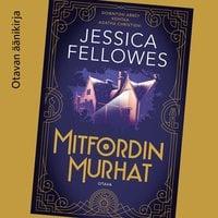 Mitfordin murhat - Jessica Fellowes