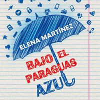Bajo el paraguas azul - Elena Martínez