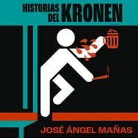 Historias del Kronen - José Ángel Mañas