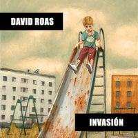 Invasión - David Roas