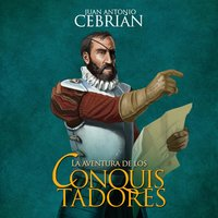 La aventura de los conquistadores - Juan Antonio Cebrián