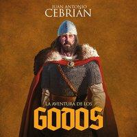 La aventura de los godos - Juan Antonio Cebrián