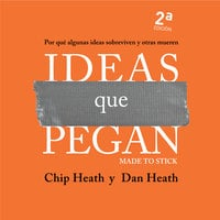 Ideas que pegan - Dan Heath, Chip Heath