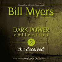 Dark Power Collection: The Deceived - Bill Myers