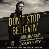 Don't Stop Believin' - Jonathan Cain