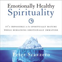 Emotionally Healthy Spirituality - Peter Scazzero