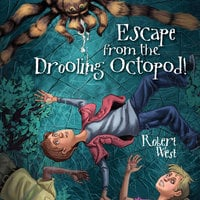 Escape from the Drooling Octopod! - Robert West