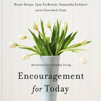 Encouragement for Today - Lysa TerKeurst, Renee Swope, Samantha Evilsizer