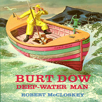 Burt Dow: Deep Water Man - Robert McCloskey