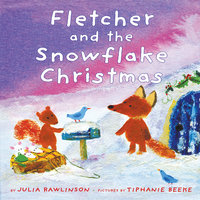 Fletcher And The Snowflake Christmas - Julia Rawlinson