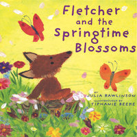 Fletcher And The Springtime Blossoms - Julia Rawlinson