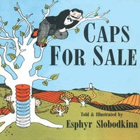 Caps for Sale - Esphyr Slobodkina