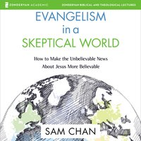 Evangelism in a Skeptical World: Audio Lectures - Sam Chan