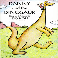 Danny And The Dinosaur - Syd Hoff