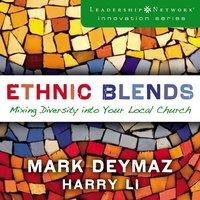 Ethnic Blends - Mark DeYmaz, Harry Li