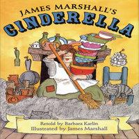 James Marshall's Cinderella - Barbara Karlin