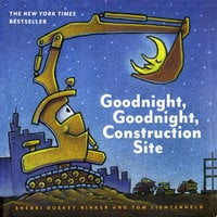 Goodnight, Goodnight, Construction Site - Sherri Duskey Rinker