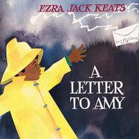 Letter to Amy, A - Ezra Jack Keats