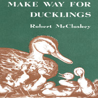 Make Way For Ducklings - Robert McCloskey