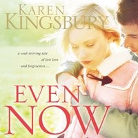 Even Now - Karen Kingsbury